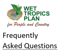 Wet Tropics Plan for People and Country Frequently Asked Questions